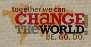 Together we can change the world. Be Go Do